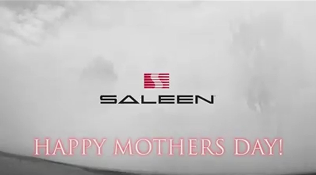 Happy Mother's Day from Saleen